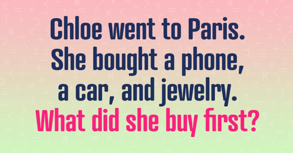 Chloe went to Paris riddle